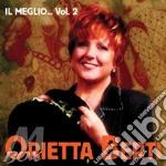 IL MEGLIO...VOL.2 cd musicale di Orietta Berti