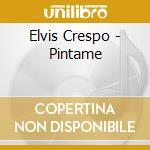Pintame cd musicale di Elvis Crespo