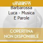 Barbarossa Luca - Musica E Parole cd musicale di Luca Barbarossa