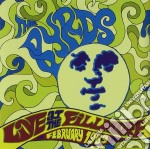 Byrds (The) - Live At The Fillmore February 1969 cd musicale di BYRDS