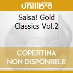 SALSA! GOLD CLASSICS VOL.2 cd musicale di ARTISTI VARI