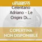 LE ORIGINI VOL.2 cd musicale di Adriano Celentano