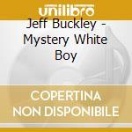 MYSTERY WHITE BOY(lim.edit.BONUS CD) cd musicale di Jeff Buckley