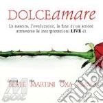 DOLCEAMARE cd musicale di BERTE'-MARTINI-OXA-PRAVO