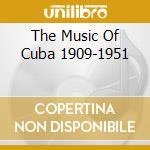 THE MUSIC OF CUBA 1909-1951 cd musicale di The music of cuba 19