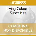 Living Colour - Super Hits cd musicale di Colour Living