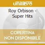 Super hits cd musicale di Roy Orbison