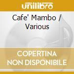 CAFE MAMBO  THE REAL SOUND OF IBIZA cd musicale di ARTISTI VARI
