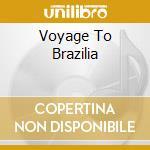 VOYAGE TO BRAZILIA cd musicale di Nostra Bossa