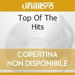 TOP OF THE HITS cd musicale di ARTISTI VARI
