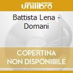 Battista Lena - Domani cd musicale di Lena Battista