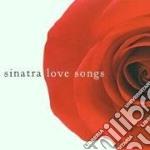 Frank Sinatra - Love Songs cd musicale di Frank Sinatra