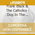 Frank Black And The Catholics - Dog In The Sand cd musicale di FRANK BLACK AND THE CATHOLICS