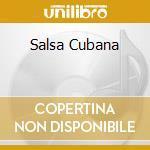 SALSA CUBANA cd musicale di ARTISTI VARI
