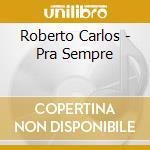 Para sempre cd musicale di Roberto Carlos