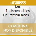 Les indispensables cd musicale di Patricia Kaas