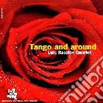 Luis Bacalov Quartet - Tango And Around cd musicale di Tango and around