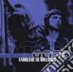 Oasis - Familiar To Millions cd musicale di OASIS