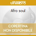 Afro soul cd musicale