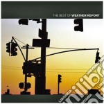 Weather Report - The Best Of Weather Report cd musicale di Report Weather