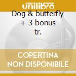 Dog & butterfly + 3 bonus tr. cd musicale di Heart