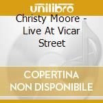 Christy Moore - Live At Vicar Street cd musicale di MOORE CHRISTY