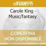 Carole King - Music/fantasy cd musicale di Carole King