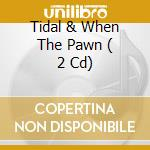 TIDAL & WHEN THE PAWN  ( 2 CD) cd musicale di APPLE FIONA