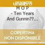 10 yers and gunnin'- best - cd musicale di M.o.p.