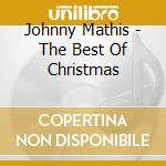 Johnny Mathis - The Best Of Christmas cd musicale di Johnny Mathis