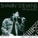 Hits & more cd musicale di Shakin' Stevens