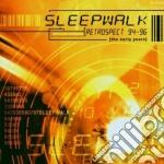 Sleepwalk - Retrospect 94-96 cd musicale di Sleepwalk