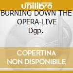 BURNING DOWN THE OPERA-LIVE Dgp. cd musicale di EDGUY
