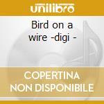 Bird on a wire -digi - cd musicale di Tim Hardin