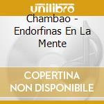 Endorfinas en la mente (intern.album) cd musicale di Chambao