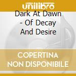 Of decay and desire cd musicale