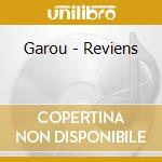 REVIENS cd musicale di GAROU