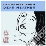 Leonard Cohen - Dear Heather cd musicale di Leonard Cohen