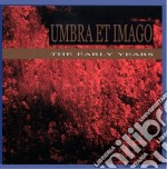 Umbra Et Imago - Early Years cd musicale