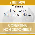 Memories-her most beautiful ballads cd musicale di Melanie Thornton