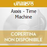 TIME MACHICE                              cd musicale di AXXIS