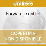 Forward+conflict cd musicale