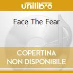 FACE THE FEAR                             cd musicale di IN STRICT CONFIDENCE