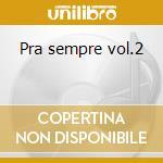 Pra sempre vol.2 cd musicale di Roberto Carlos
