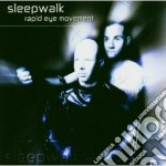 Sleepwalk - Rapid Eye Movement cd musicale di Sleepwalk