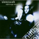 Rapid eye movement cd musicale di Sleepwalk