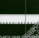 Plastic Noise Experience - Maschinenraum cd musicale di Plastic noise experi
