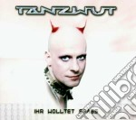 Tanzwut - Ihr Wolltet Spass cd musicale di TANZWUT
