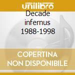 Decade infernus 1988-1998 cd musicale