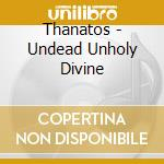 Undead.unholy.divine cd musicale